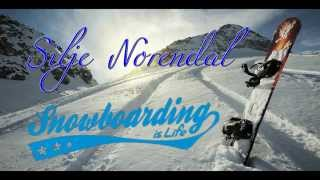 Silje Norendal: Snowboarding is life