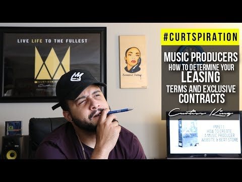 Music Producers - How To Determine Your Leasing Terms & Exclusive Rights #Curtspiration