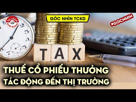 Thuế cổ phiếu thưởng tác động đến thị trường chứng khoán, cần thu thuế ESOP