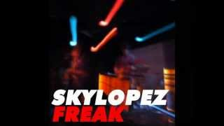 Skylopez - Freak EP (completo)