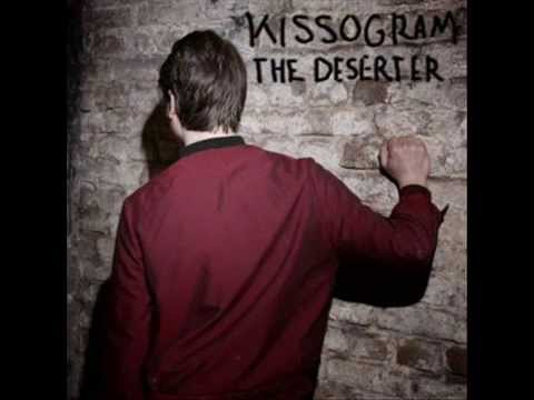 Kissogram - The Deserter
