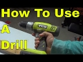 How To Use A Drill-FULL Tutorial