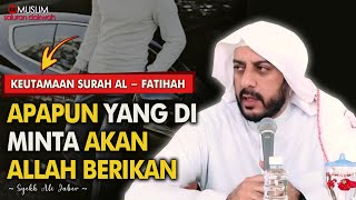 Download Lagu Keutamaan Surah Al-Fatihah | Ceramah Syekh Ali Jaber mp3