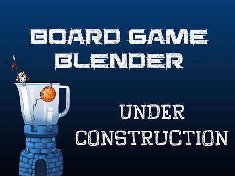 Board Game Blender: Under Construction