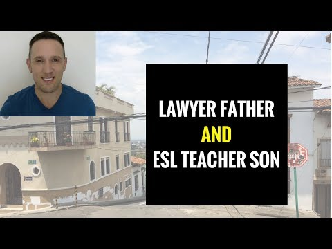 What My Lawyer Father Thought of Me Teaching English and Being an ESL Teacher Abroad