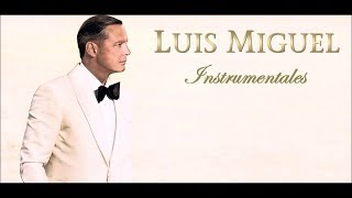 LUIS MIGUEL | INSTRUMENTALES Vol.01