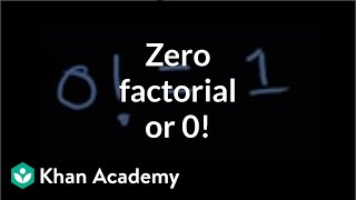 Zero factorial or 0! | Probability and combinatorics | Probability and Statistics | Khan Academy