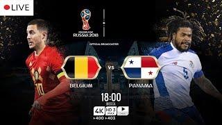 Belgium vs Panama     LIVE 🔴    FIFA WORLD CUP 2018