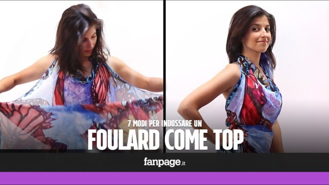 3e16e5174df5 7 modi per indossare un foulard come top - YouTube