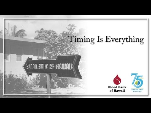 Timing Is Everything, 2 of 14 - Blood Bank of Hawaii