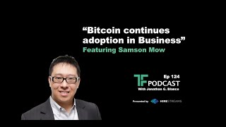 Bitcoin continues adoption in business w/ Institutional Investors and Corporations | w/ Samson Mow
