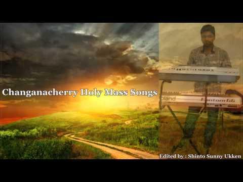 Changanacherry Holy Mass Songs(Full)