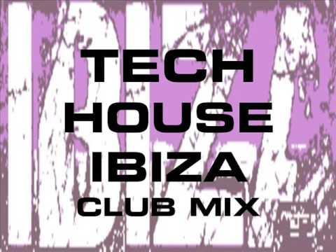 TECH HOUSE IBIZA CLUB MIX VOLUME FOUR