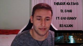 Enrique Iglesias - EL BAÑO ft. Bad Bunny (Reaccion)