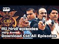Download CID All Episodes in Hindi/Download CID Full Episodes in Hindi/ Any Country