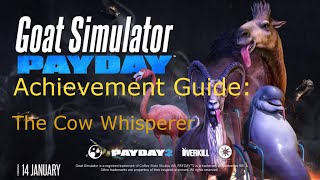 Goat Simulator PAYDAY: Achievement Guide - The Cow Whisperer