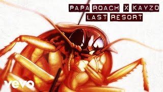 Papa Roach x Kayzo - Last Resort (The Rework)
