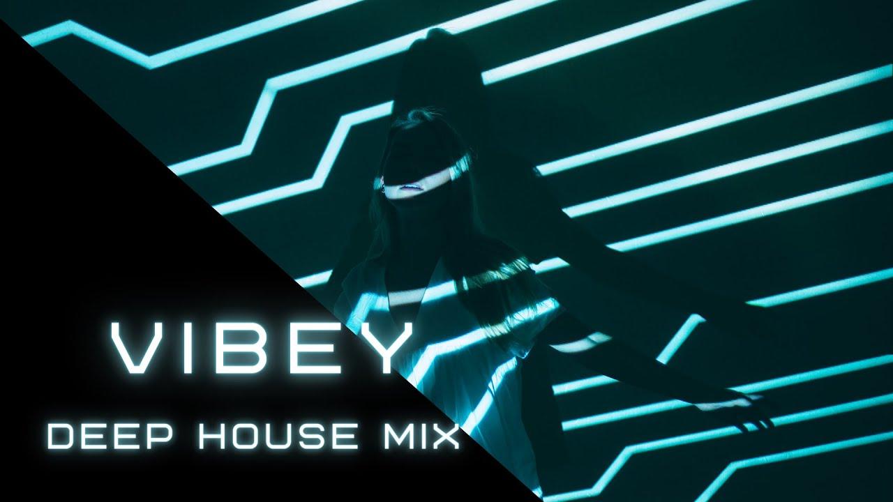 Vibey Deep House Mix 2021