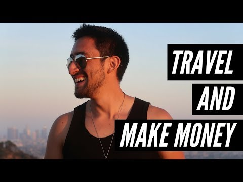 How I Travel and Make Money (At the Same Time)
