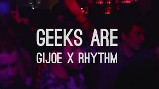 Geeks Are: Gijoe x Rhythm @ NOX (Lagos)
