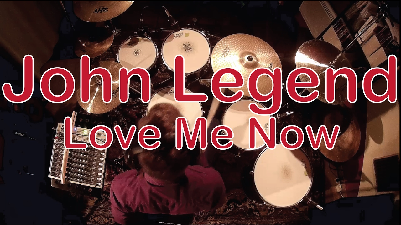 John Legend - Love Me Now - Drum Cover By Dylan THEEDZ ...