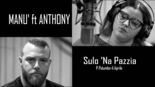 Manù ft Anthony - Sulo 'na pazzia