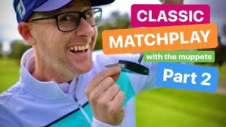 PORTUGAL GOLF CLASSIC MATCHPLAY WITH THE MUPPETS PART 2