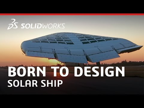Born to Design: Solar Ship - Innovation Takes Flight - SOLIDWORKS