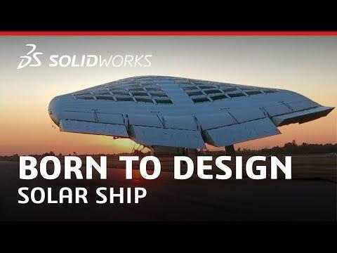 Born to Design: Solar Ship - Innovation Takes Flight - SOLIDWORKS