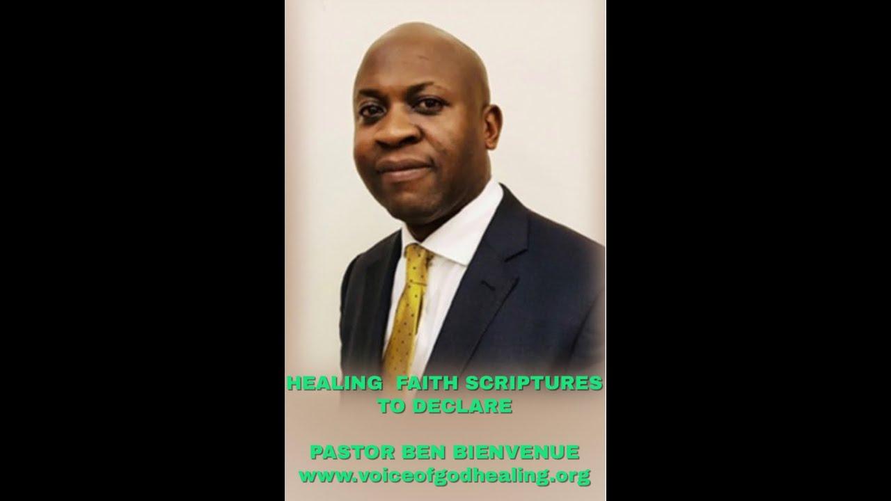 """HEALING FAITH SCRIPTURES TO DECLARE"" Pastor Ben Bienvenue www.voiceofgodhealing.org"