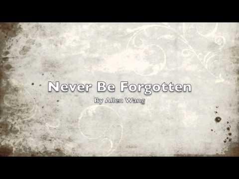 Never Be Forgotten