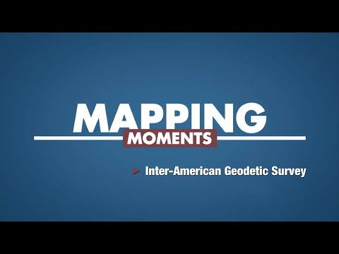 Mapping Moments: Inter-American Geodetic Survey (Episode 4)