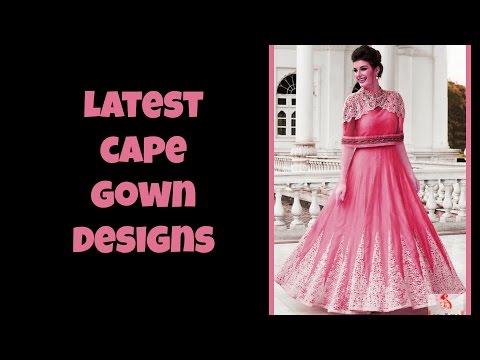 Latest Cape Gown Dress Designs 2017