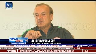 Rohr Says Lokosa likely To Make 2018 World Cup List