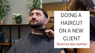 Doing a Haircut on a New Client | client consultation (2019) | men's haircut