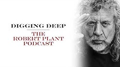 Digging Deep, The Robert Plant Podcast - Series 2 Episode 5 - Carry Fire