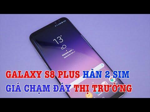 Galaxy S8 Plus Hàn 2 sim GIÁ SẮP CHẠM ĐÁY !