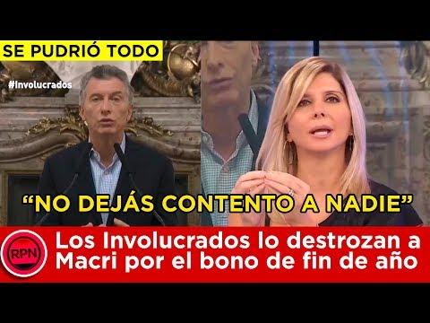 ¡Se pudrió todo! Los Involucrados lo destrozan a Macri por el bono de fin de año