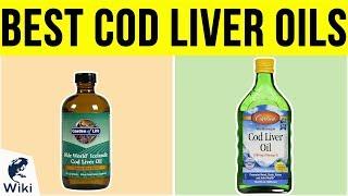 8 Best Cod Liver Oils 2019