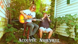 Andrew Scotchie and Alex Bradley - Love in a Rush | Acoustic Asheville