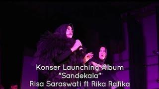 KONSER LAUNCHING ALBUM SANDEKALA (RISA SARASWATI ft RIKA RAFIKA) @GEDUNG RUMENTANG SIANG