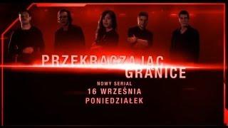 Przekraczając granice - nowy serial od 16 września w AXN!