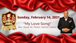"""""""MY LOVE SONG"""" - PASTOR JESSE PLATER (2.14.21)"""