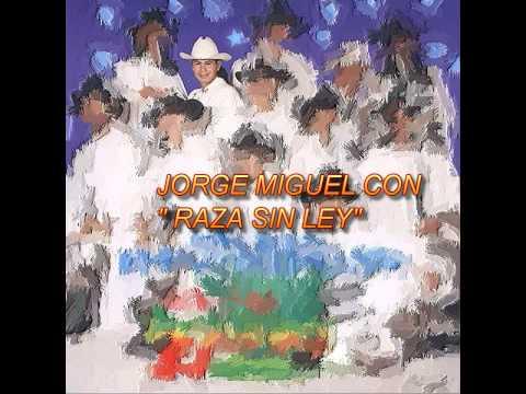 """JORGE MIGUEL TEMAS INEDITOS CON """"RAZA SIN LEY"""""""