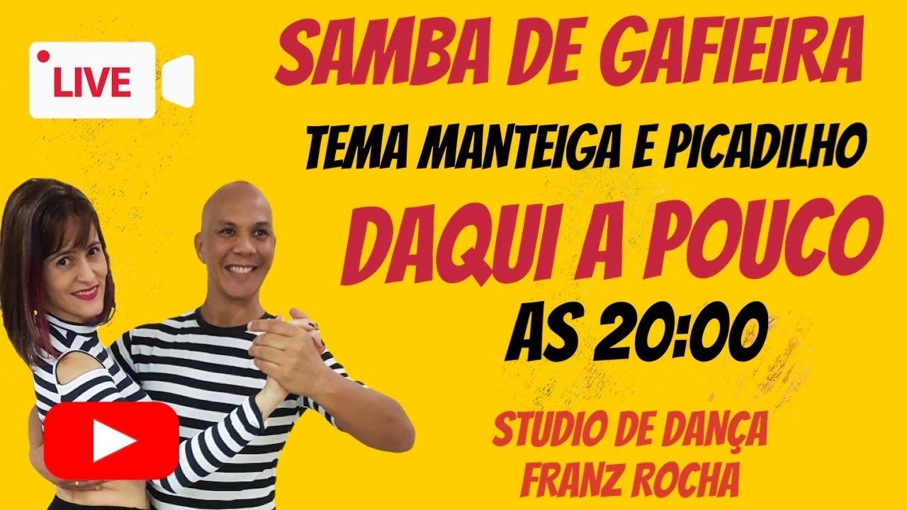 HOJE LIVE AO VIVO AULA DE SAMBA DE GAFIEIRA.