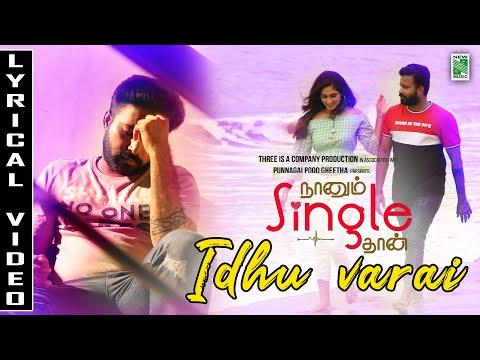 idhu varai song lyrics naanum single thaan 2019