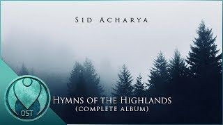 Hymns of the Highlands by Sid Acharya - Orchestral Fantasy Music (Full Album)