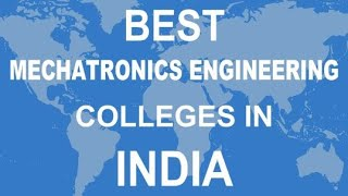 Best Mechatronics Engineering Colleges in India
