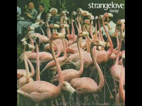 Strangelove - Sway