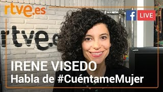 Irene Visedo nos habla de #CuéntameMujer | Cuéntame cómo pasó | Facebook Live